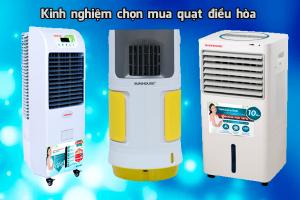 4 lưu ý quan trọng khi chọn mua quạt điều hòa (máy làm mát)